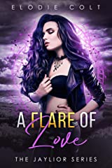 A Flare Of Love: A New Adult Paranormal Romance Novel (The Jaylior Series Book 4) Kindle Edition