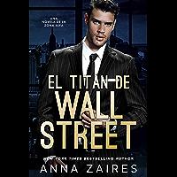 El titán de Wall Street: Una novela de la Zona Alfa (Spanish Edition)