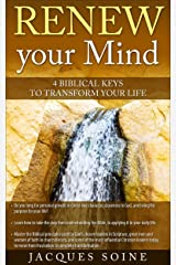 Renew your Mind: 4 Biblical Keys to Transform your Life Kindle Edition