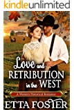 Love and Retribution in the West: A Historical Western Romance Book