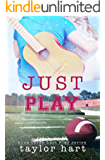 Just Play: Book 3 Last Play Romance Series (A Bachelor Billionaire Companion) (The Last Play Series)