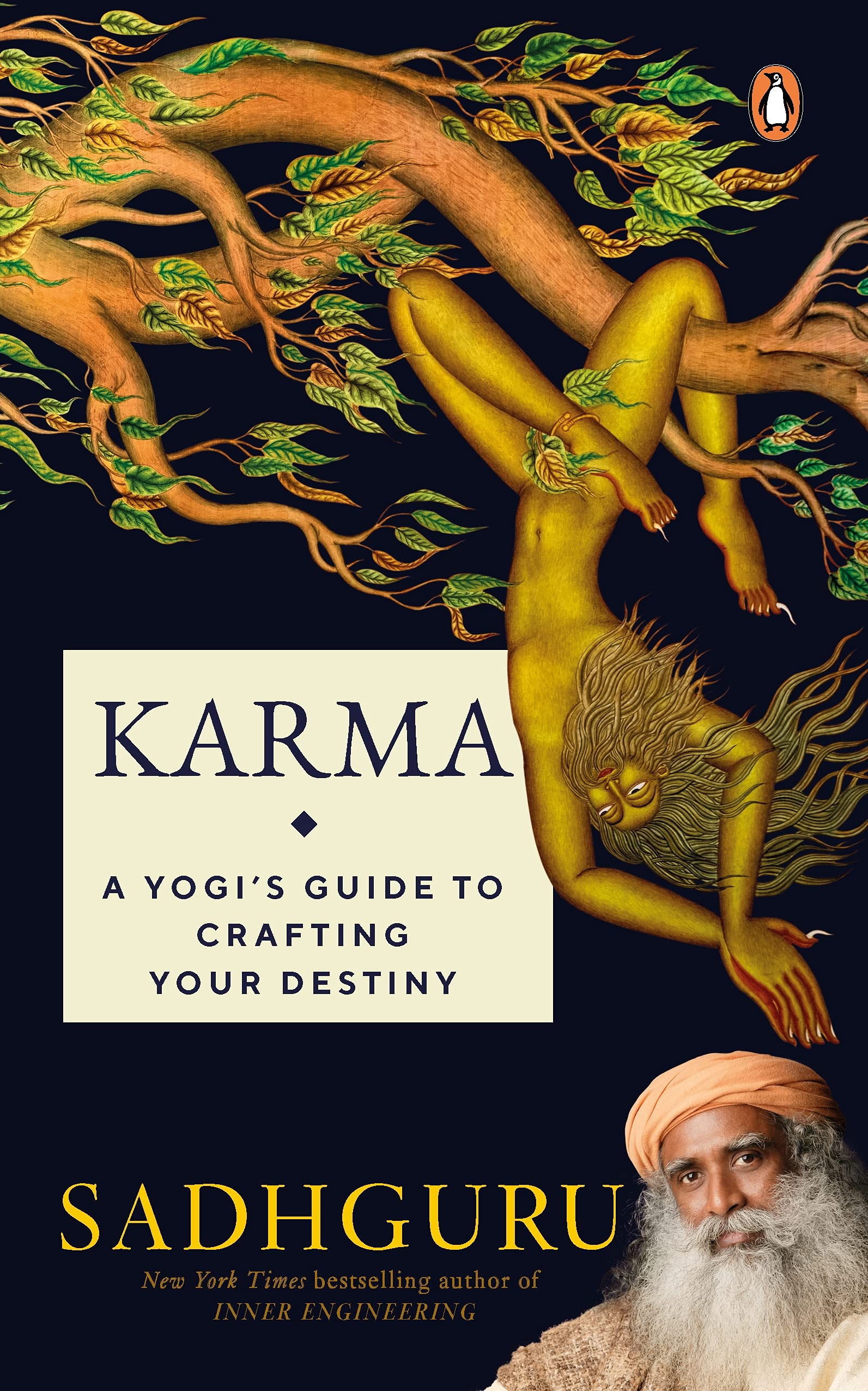 Karma: A Yogi's Guide to Crafting Your Destiny NEW YORK TIMES, USA TODAY, and PUBLISHERS WEEKLY BESTSELLER , must-read book on spirituality and self-improvement by Sadhguru