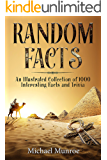 Random Facts: An Illustrated Collection of 1,000 Interesting Facts and Trivia