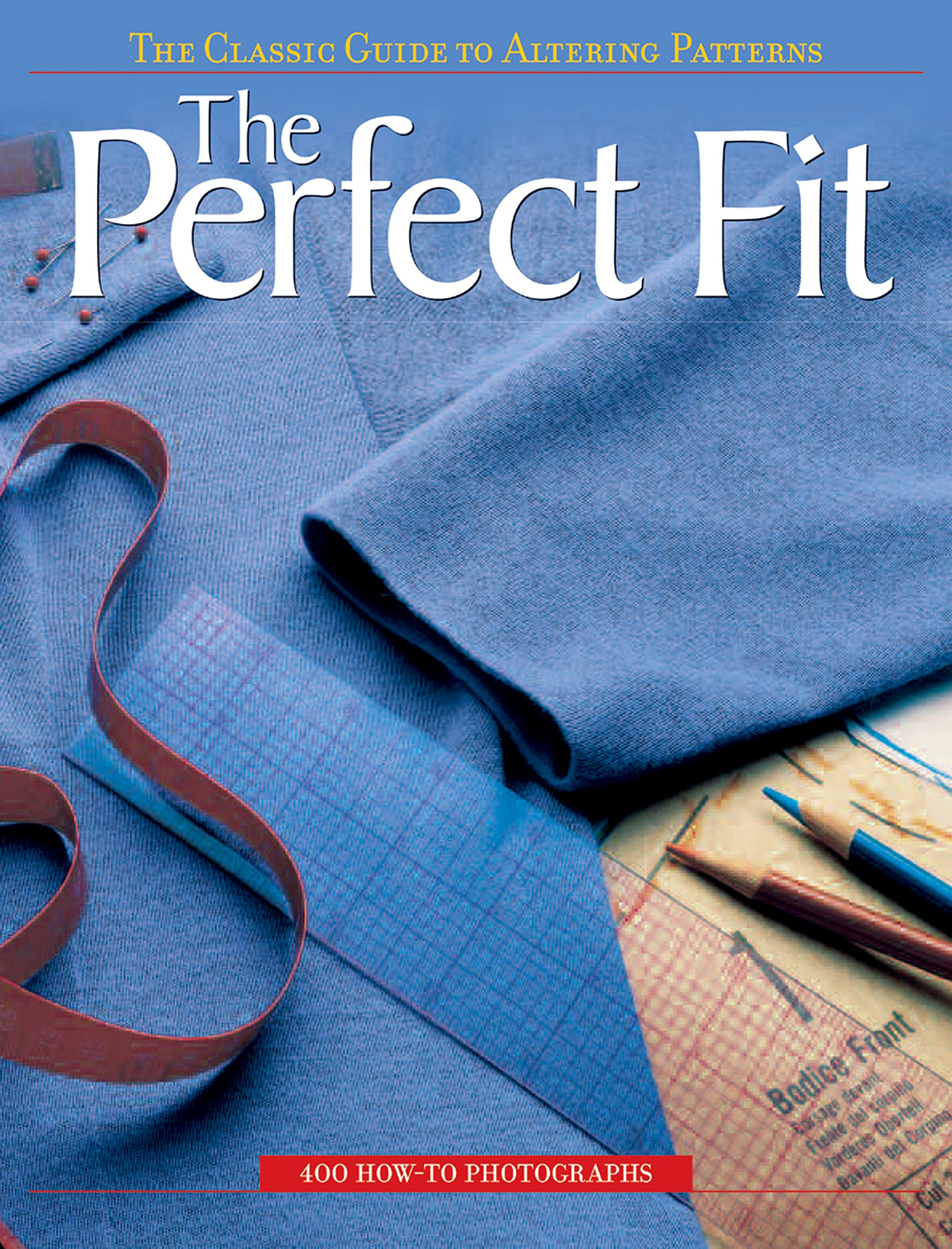 The Classic Guide to Altering Patterns The Perfect Fit