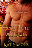 Here There Be Tigers (Tiger Shifters Book 3)