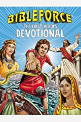 BibleForce Devotional: The First Heroes Devotional Kindle Edition