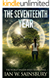 The Seventeenth Year (The World Walker Series Book 3)