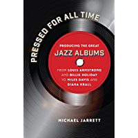 Pressed for All Time: Producing the Great Jazz Albums from Louis Armstrong and Billie Holiday to Miles Davis and Diana… book cover