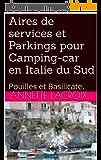 85 Aires de services et Parkings pour Camping-car en Italie du Sud. Pouilles et Basilicate.: Pouilles  et   Basilicate.