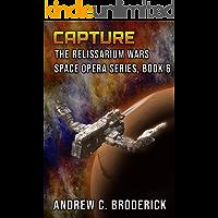Capture: The Relissarium Wars Space Opera Series, Book 6
