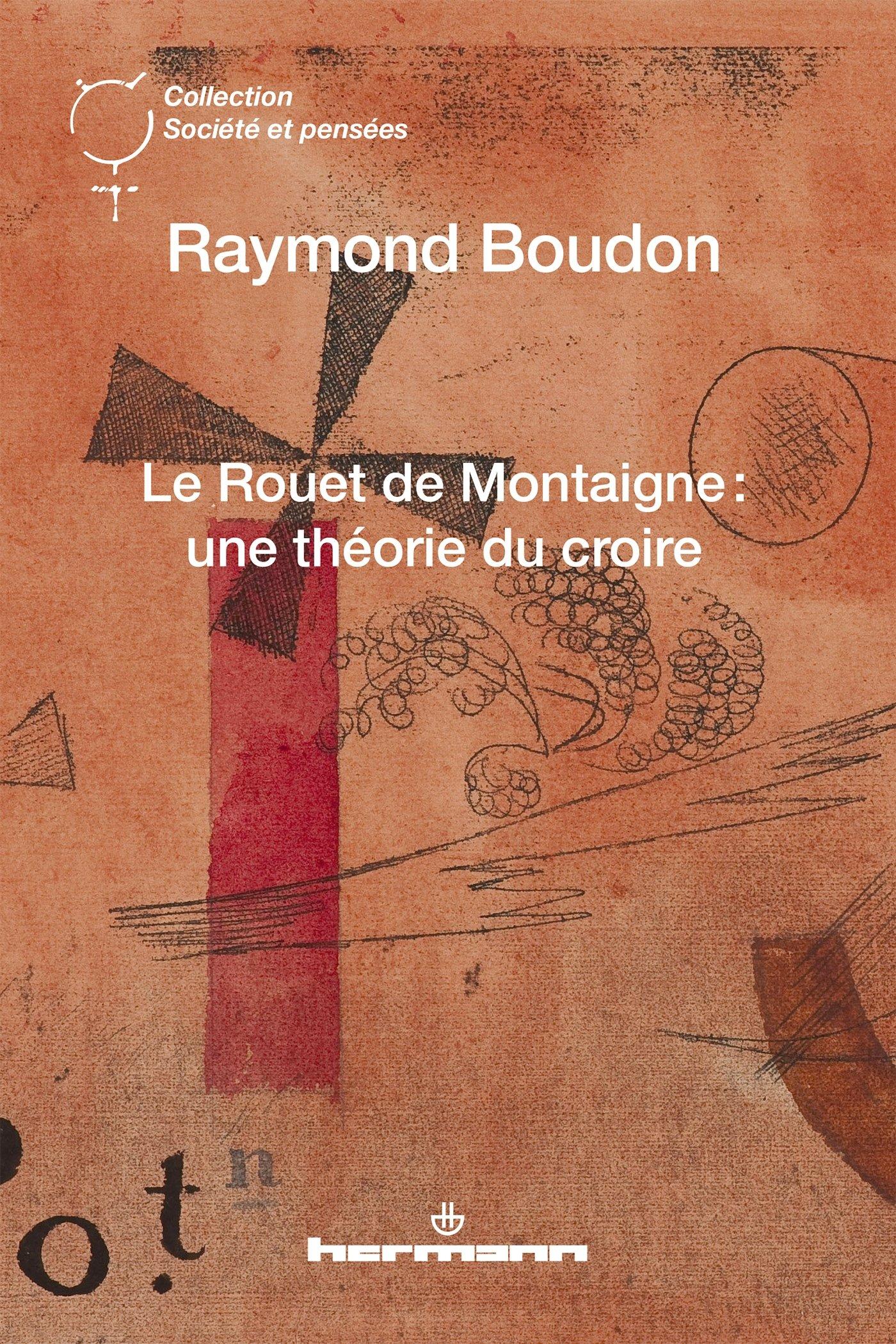 Le Rouet de Montaigne - Raymond Boudon