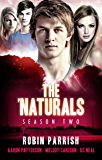 The 'Naturals: Evolution (Episodes 1-4 -- Season 2) (The 'Naturals (Young Adult Serial) Book 6)