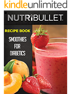 Diabetic Nutribullet Recipe Book 60 Delicious And Healthy Low Carb