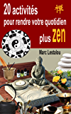 20 activités pour rendre votre quotidien plus zen