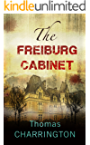The Freiburg Cabinet: It was a Russian's idea ... and they just stole it. Bad move. A fast paced thriller of pursuit, revenge and passion...
