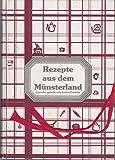 Rezepte aus dem Münsterland erprobt, gelobt von Letter Frauen
