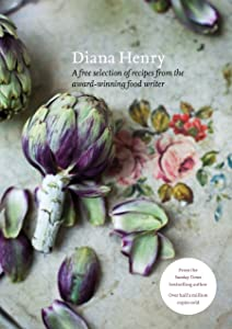 Diana Henry: A free selection of recipes from the award-winning food writer