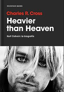 Heavier than Heaven: Kurt Cobain: la biografía (Spanish Edition)