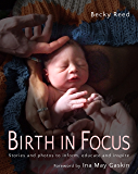 Birth in Focus: Stories and Photos to Inform, Educate and Inspire (English Edition)