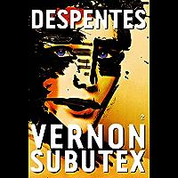 Vernon Subutex, 2 : roman (Littérature Française) (French Edition)