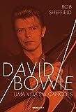 David Bowie. Uma Vida em Canções