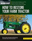 How to Restore Your Farm Tractor:Choosing a tractor and setting up a workshop - Engine, transmission, and PTO rebuilds - Bodywork, painting, and decals ... (Motorbooks Workshop) (English Edition)