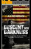 Descent Into Darkness: American Apocalypse: Book II EMP Post Apocalyptic Survival Fiction