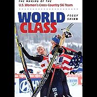 World Class: The Making of the U.S. Women's Cross-Country Ski Team