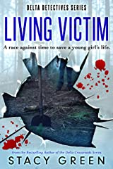 Living Victim (Delta Detectives/Cage Foster Mystery Series) (Delta Detective Series Book 1) Kindle Edition
