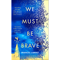 We Must Be Brave (English Edition)