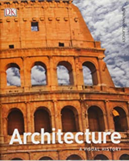 Architecture the worlds greatest buildings explored and explained architecture a visual history fandeluxe Choice Image