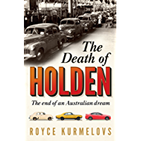 The Death of Holden: The bestselling account of the decline of Australian manufacturing (English Edition)