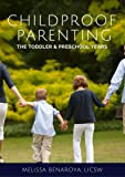 Childproof Parenting: The Toddler & Preschooler Years
