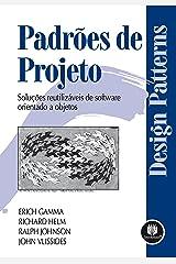 Padrões de Projetos: Soluções Reutilizáveis de Software Orientados a Objetos (Portuguese Edition) Kindle Edition