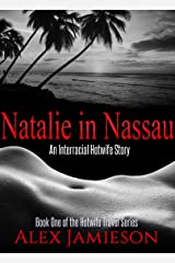 Natalie in Nassau: An Interracial Hotwife Story (The Hotwife Travel Series Book 1) Kindle Edition
