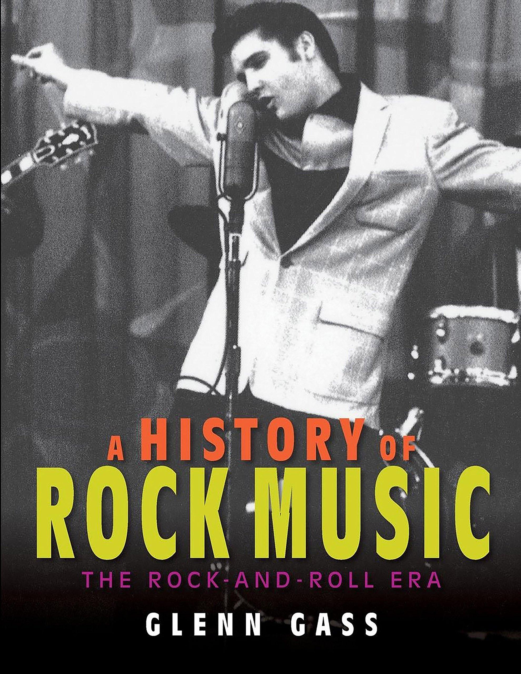 A History of Rock Music: The Rock-and-Roll Era: Glenn Gass: 9780253031501:  Amazon.com: Books