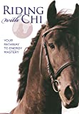 Riding With Chi: Your Pathway to Energy Mastery