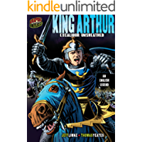 King Arthur: Excalibur Unsheathed [An English Legend] (Graphic Myths and Legends)