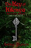 The Key of Kilenya: A Book for Children Ages 9-12 (Kilenya Series)