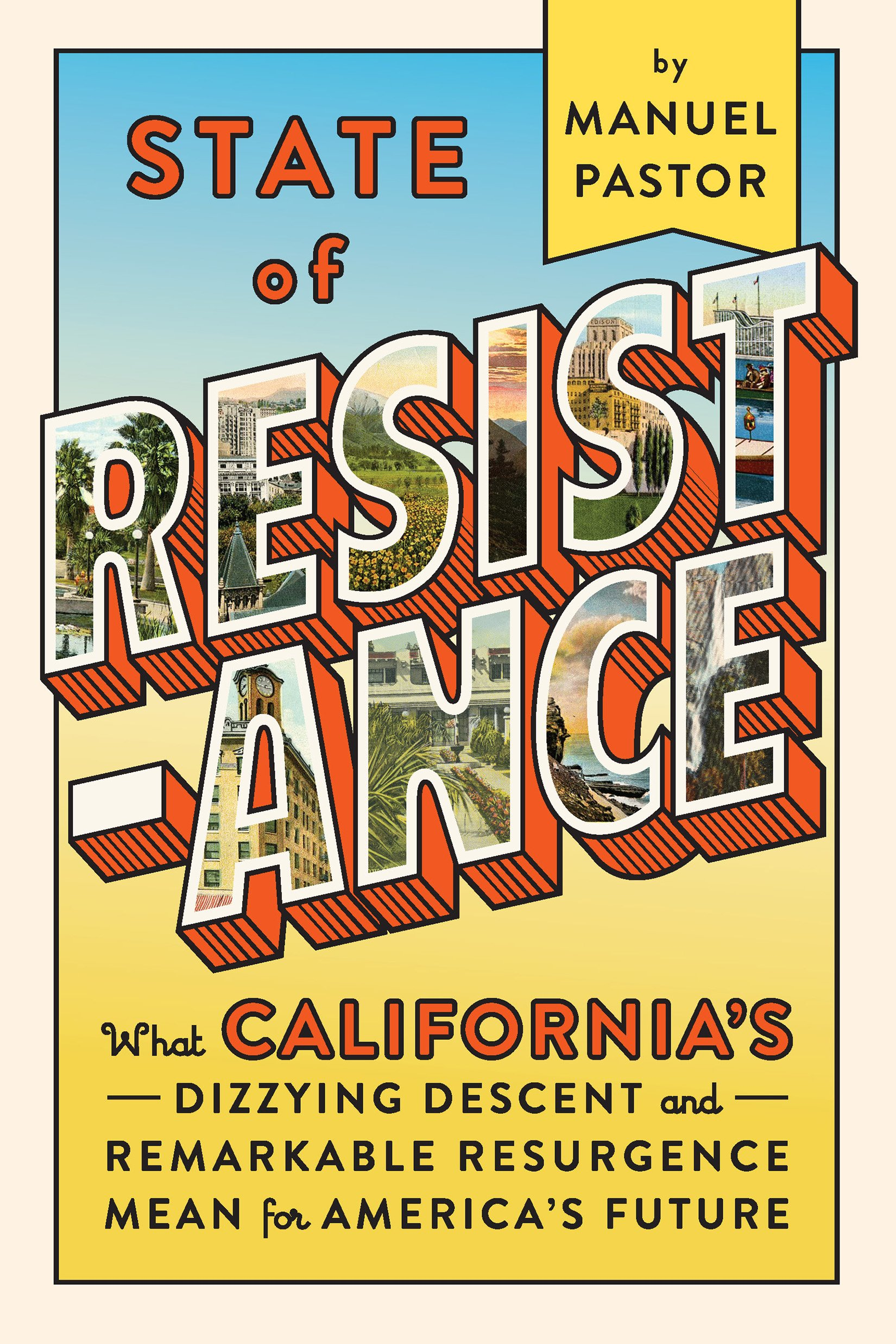 State of Resistance: What California's Dizzying Descent and Remarkable  Resurgence Mean for America's Future: Manuel Pastor: 9781620973295:  Amazon.com: Books