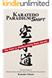 Karatedo Paradigm Shift: The Path to Rediscovering Budo Karate