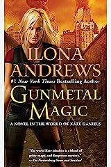 Gunmetal Magic: A Novel in the World of Kate Daniels Kindle Edition