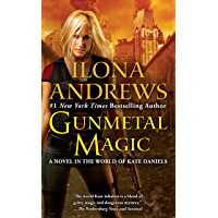 Gunmetal Magic: A Novel in the World of Kate Daniels (English Edition)