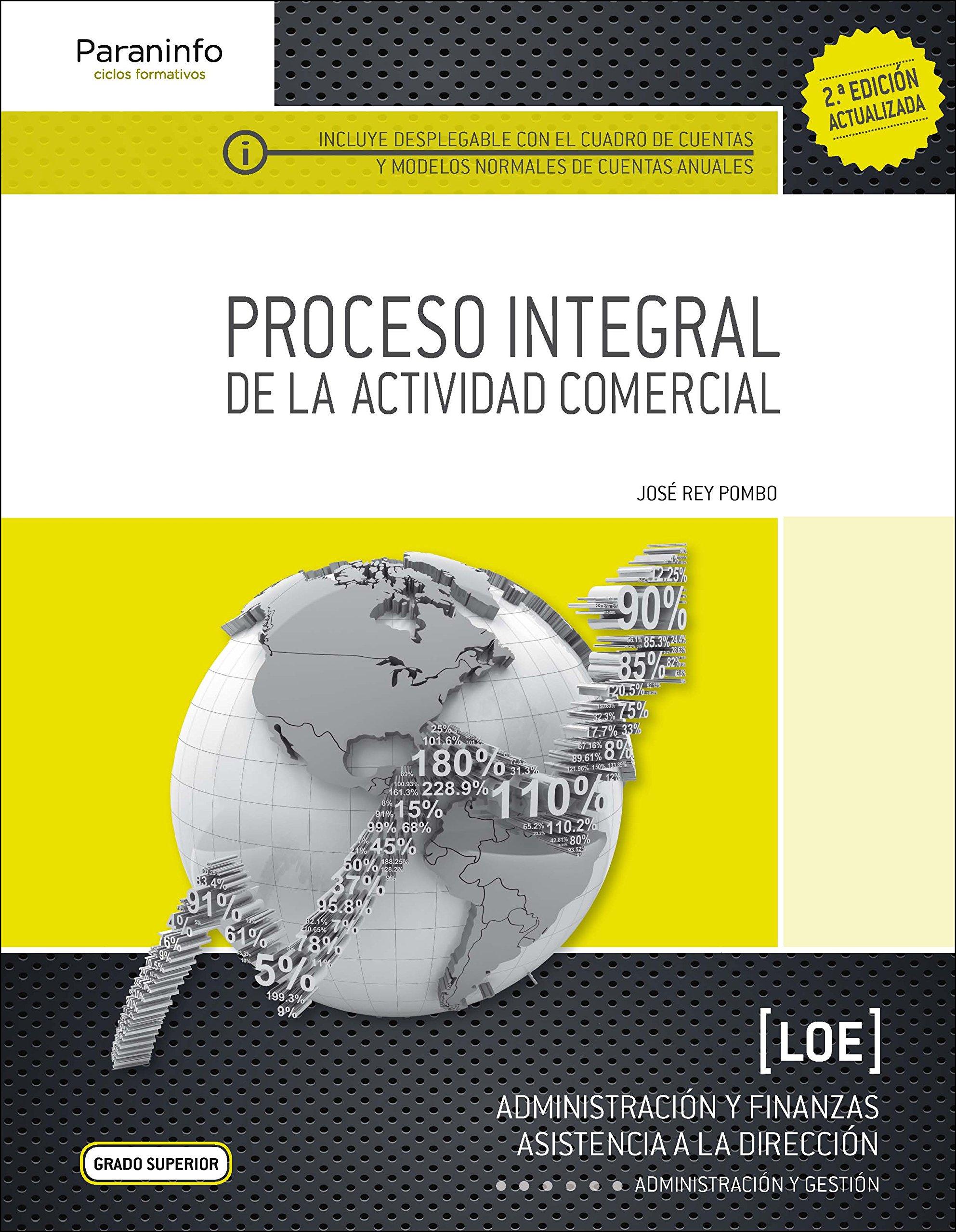 Proceso integral de la actividad comercial 2.ª edición Tapa blanda – 14 jul 2016 JOSE REY POMBO Ediciones Paraninfo S.A 8428334633