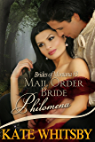 Mail Order Bride Philomena - Clean Historical Mail Order Bride Story (Brides Of Montana Book 3)