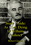 Study Guide: As I Lay Dying by William Faulkner