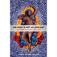 The Body Is Not an Apology: The Power of Radical Self-Love (English Edition)