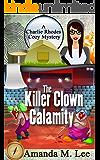 The Killer Clown Calamity (A Charlie Rhodes Cozy Mystery Book 7)