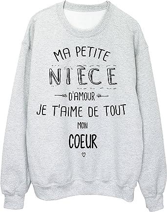 Youdesign Fr Sweat Shirt Citation Ma Petite Niece Je Taime De Tout Mon Coeur Ref 1916