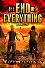 The End of Everything: Book 5 Kindle Edition